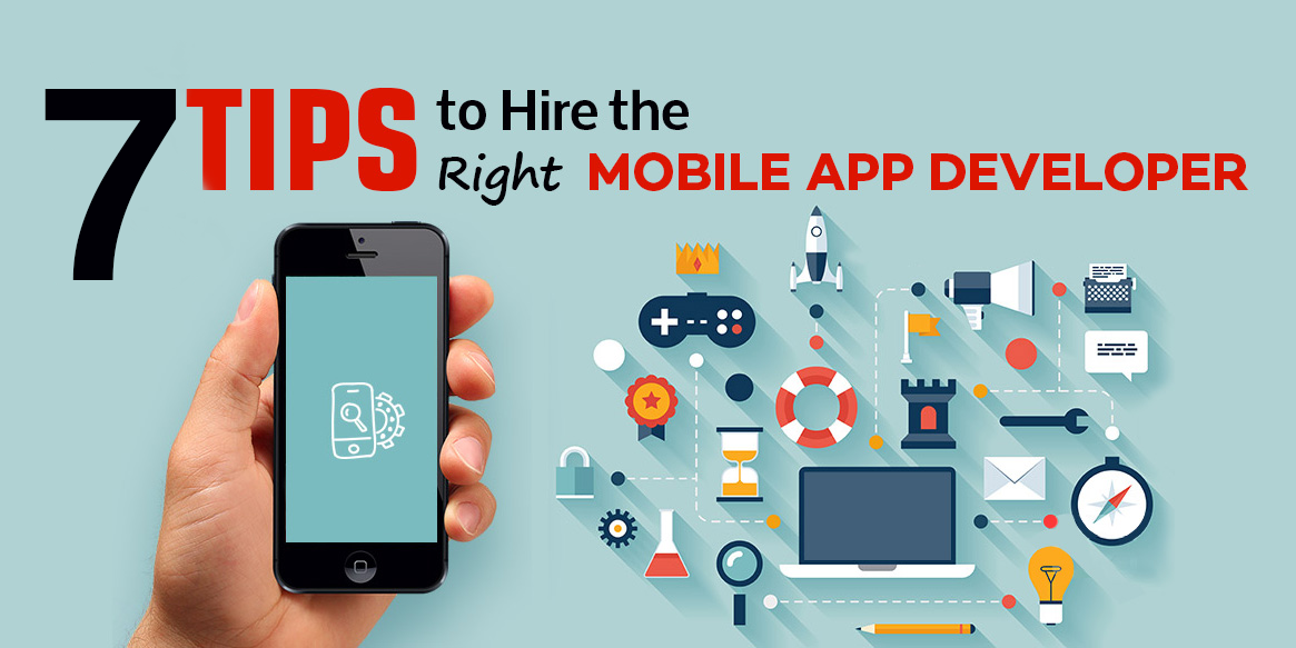 Tips To Hire The Right Mobile App Developer